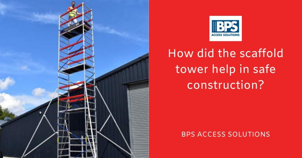 How did the scaffold tower help in safe construction