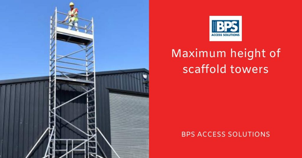 Maximum height of scaffold towers