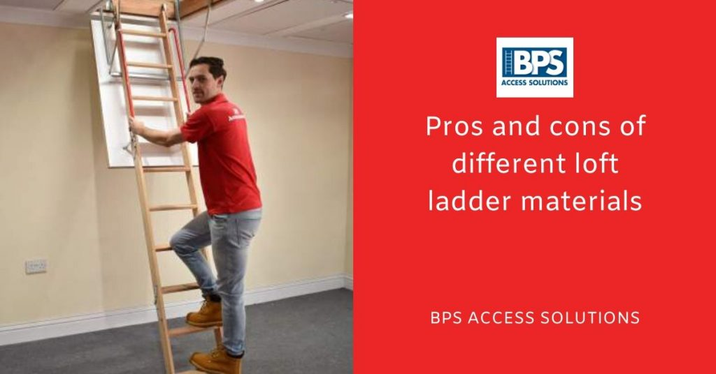 BPS Access Solutions - Pros and cons of different loft ladder materials