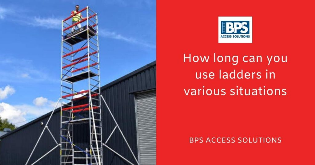 How long can you use ladders in various situations