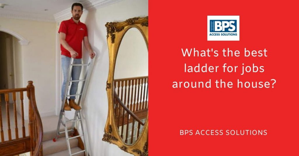 Whats the best ladder for jobs around the house