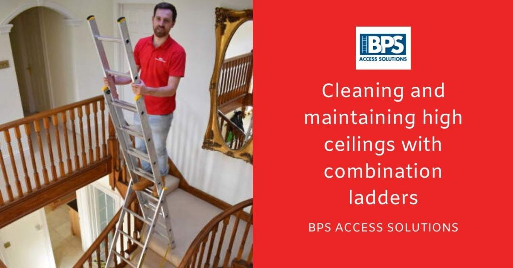 Cleaning and maintaining high ceilings with Combination ladders