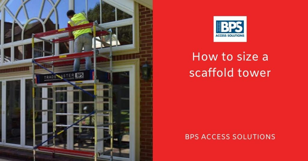 How to size a scaffold tower, scaffolding towers and mobile scaffold towers